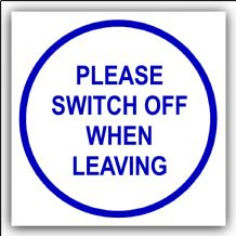 1 x Please Switch Off When Leaving-87mm,Blue on White-Health and Safety Security Door Warning Sticker Sign-87mm,Blue on White-Health and Safety Door Security
